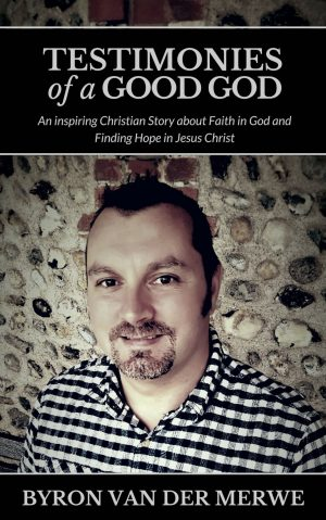 Testimonies of a Good God . An inspiring Christian story about faith in God and finding hope in Jesus Christ. ( Encouraging Christian books )
