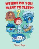 Where Do You Want To Sleep?