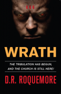 Wrath - The Tribulation Has Begun and The Church is Still Here!